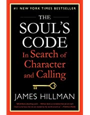 The Soul's Code: In Search of Character and Calling (English Edition)