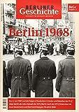 Berliner Geschichte - Zeitschrift für Geschichte und Kultur: Berlin 1968