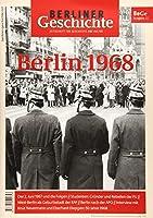 Berliner Geschichte 11 - Zeitschrift fuer Geschichte und Kultur: Berlin 1968
