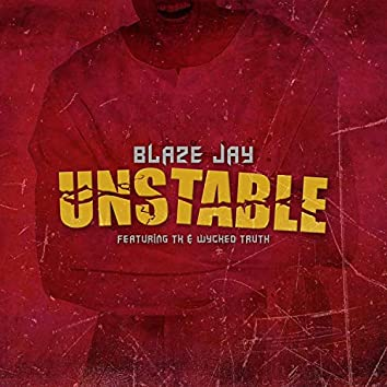 Unstable (feat. TK & Wycked Truth)