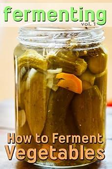 Fermenting: How to Ferment Vegetables (English Edition) di [Rashelle Johnson]