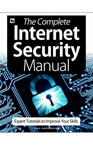 The Complete Internet Security Manual Magazine: Expert Tutorials to Improve Your Skills (English Edition)