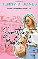 Something To Believe In 0998109886 Book Cover