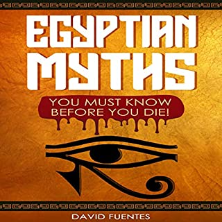 Egyptian Myths You Must Know Before You Die! cover art
