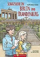 Schatzsuche in Berlin und Brandenburg: Lilly, Nikolas und das Geheimnis des Weltreisenden