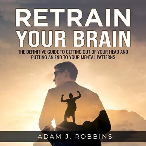 Retrain Your Brain audiobook cover art