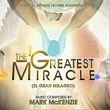 The Greatest Miracle (El Gran Milagro) [Original Motion Picture Soundtrack]