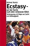 Ecstasy - auf der Suche nach dem verlorenen Glück (Beltz Taschenbuch / Ratgeber) - Helmut Kuntz