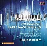 Ferruccio Busoni: Early Masterpieces (1877-1883) [3 CDs]
