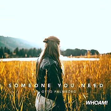 Someone You Need