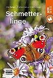 Schmetterlinge: Die Natur erkennen und bestimmen - Natur im Blick