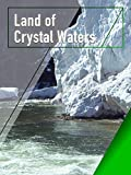 Land of Crystal Waters