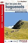 Sur les pas des huguenots par Fédération française de la randonnée pédestre