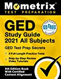GED Study Guide 2021 All Subjects: GED Test Prep Secrets, 3 Full-Length Practice Tests, Step-by-Step Review Video Tutorials: [4th Edition Book With Certified Content Alignment]