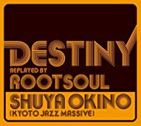 Shuya Okino - Destiny Replayed By Root Soul [Japan CD] ZLCP-147 by Okino Shuuya (2014-07-28)