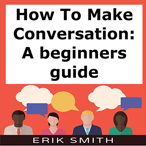 How to Make Conversation: A Beginners Guide cover art