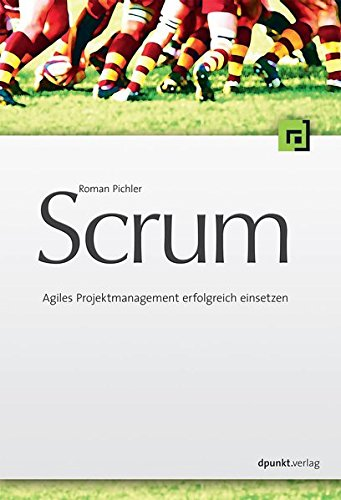 Scrum - Agiles Projektmanagement erfolgreich einsetzen
