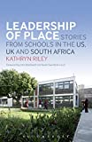 Leadership of Place: Stories from Schools in the US, UK and South Africa - Dr Kathryn Riley