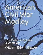American Civil War Medley: i-Pad Medley of Civil War Songs for kids