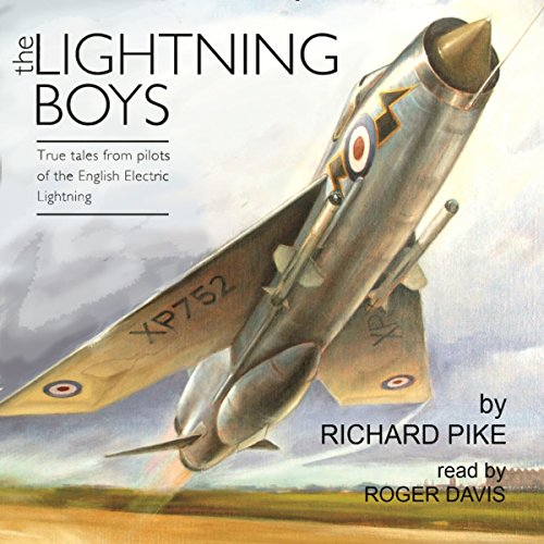 The Lightning Boys: True Tales from Pilots of the English Electric Lightning audiobook cover art