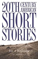 20th Century American Short Stories Anthology (228 pp) (22nd Century American Short Stories)