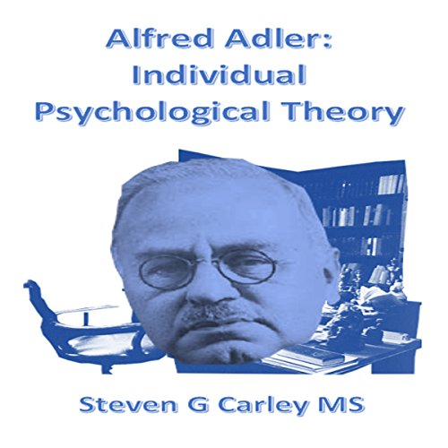Alfred Adler: Individual Psychological Theory cover art