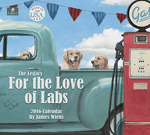 Legacy Publishing Group 2016 Wall Calendar, for The Love of Labs (WCA19545)