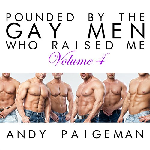 Pounded by the Gay Men Who Raised Me, Volume 4 audiobook cover art