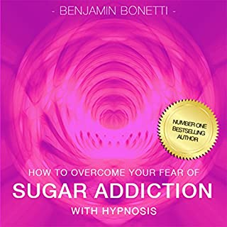 How to Overcome Your Sugar Addiction with Hypnosis audiobook cover art