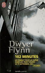 102 Minutes - Le récit du combat pour la survie dans les Twin Towers le 11 septembre 2001 de Jim Dwyer