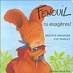 Fenouil, tu exagères ! de Brigitte Weninger