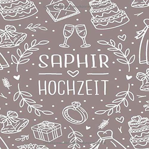 Saphir Hochzeit: Saphir Hochzeit 55 Jahre Gästebuch zum Hochzeitstag nach 55 Jahren. Zum Eintragen...