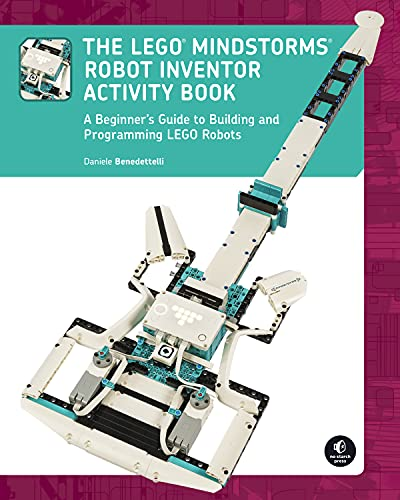 The LEGO MINDSTORMS Robot Inventor Activity Book: A Beginner's Guide to Building and Programming LEGO Robots