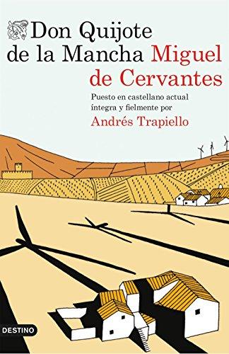 Don Quijote de la Mancha: Puesto en castellano actual íntegra y fielmente por Andrés Trapiello (Áncora & Delfin)