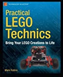Practical LEGO Technics: Bring Your LEGO Creations to Life (Technology in Action) by...