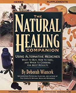 Natural Healing Companion: Combining Nature's Most Powerful Remedies to Optimize Health