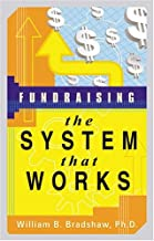 Fundraising: The System That Works