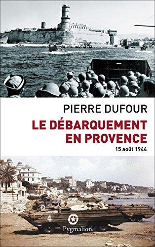 Le débarquement en Provence. 15 août 1944 (HISTOIRE)