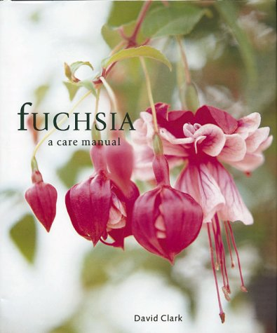 Fuchsia: A Care Manual
