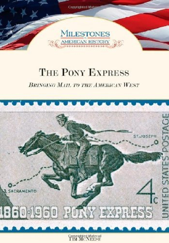 The Pony Express: Bringing Mail to the American West (Milestones in American History) (English Edition)