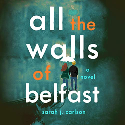 All the Walls of Belfast audiobook cover art