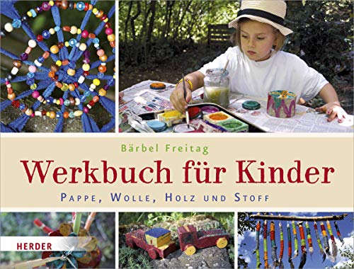 Pappe, Wolle, Holz und Stoff: Werkbuch für Kinder
