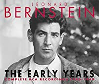 Early Years: Complete Rca Record by Leonard Bernstein