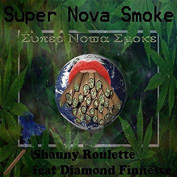 Super Nova Smoke (feat. Diamond Finnesse)