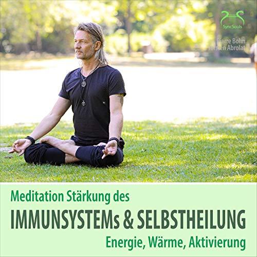 Meditation Stärkung des Immunsystems und Selbstheilung, Energie, Wärme, Aktivierung cover art