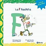 La F flautista (Castellano - A Partir De 3 Años - Libros Didácticos - Las Divertidas Aventuras De Las Letras Y Los Números)