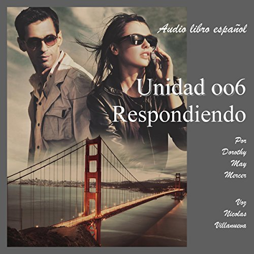Unidad oo6 Respondiendo [Unit 006 Responding]     La Serie de McBride, No. 1              By:                                                                                                                                 Dorothy May Mercer                               Narrated by:                                                                                                                                 Nicolas Villanueva                      Length: 7 hrs and 13 mins     Not rated yet     Overall 0.0