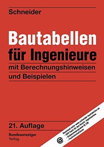 Schneider - Bautabellen für Ingenieure: mit Berechnungshinweisen und Beispielen by Klaus-Jürgen Schneider (2014-03-21)
