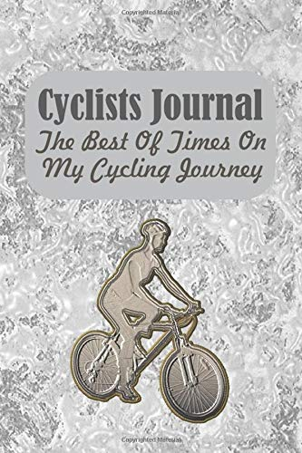 Cyclists Journal: The Best Of Times on My Cycling Journey
