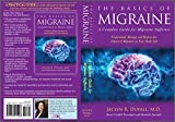 The Basics of Migraine: A Complete Guide for Migraine Sufferers (English Edition)